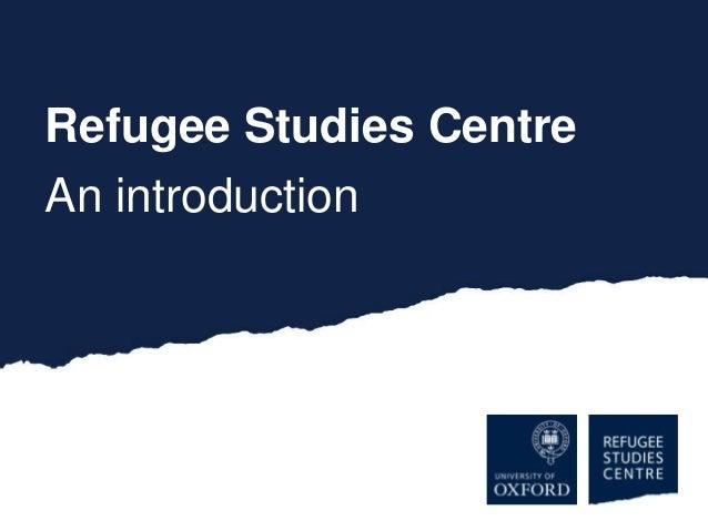 Refugee Studies CentreAn introduction