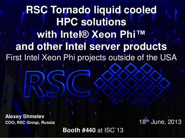 RSC Tornado based HPC solutions with Intel Xeon Phi Coprocessors and other Intel server products