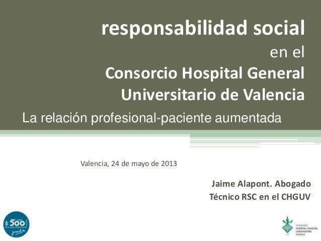 La relacion profesional-paciente aumentada. Engagement y RSC en Hospital General