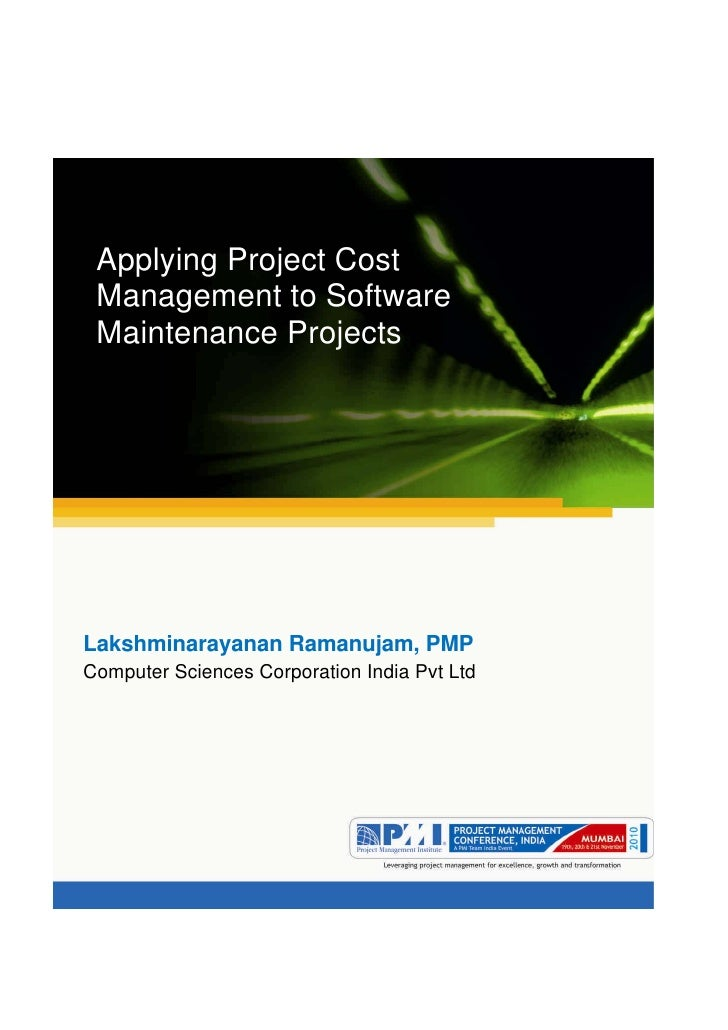 Aum gam ganapataye namya. Applying Project Cost Management to Software Maintenance ProjectsLakshminarayanan Ramanujam, PMP...