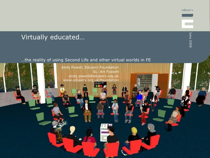 Virtually educated… … the reality of using Second Life and other virtual worlds in FE