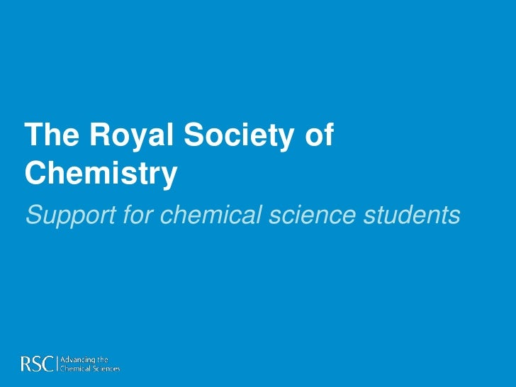 The Royal Society ofChemistrySupport for chemical science students
