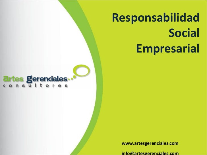 www.artesgerenciales.com [email_address] Responsabilidad Social Empresarial