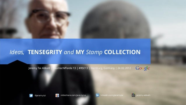 Ideas, TENSEGRITY and MY Stamp COLLECTION     Jeremy Tai Abbett   Raumschifferde 13   #RSE13   Hamburg, Germany  24.02.201...