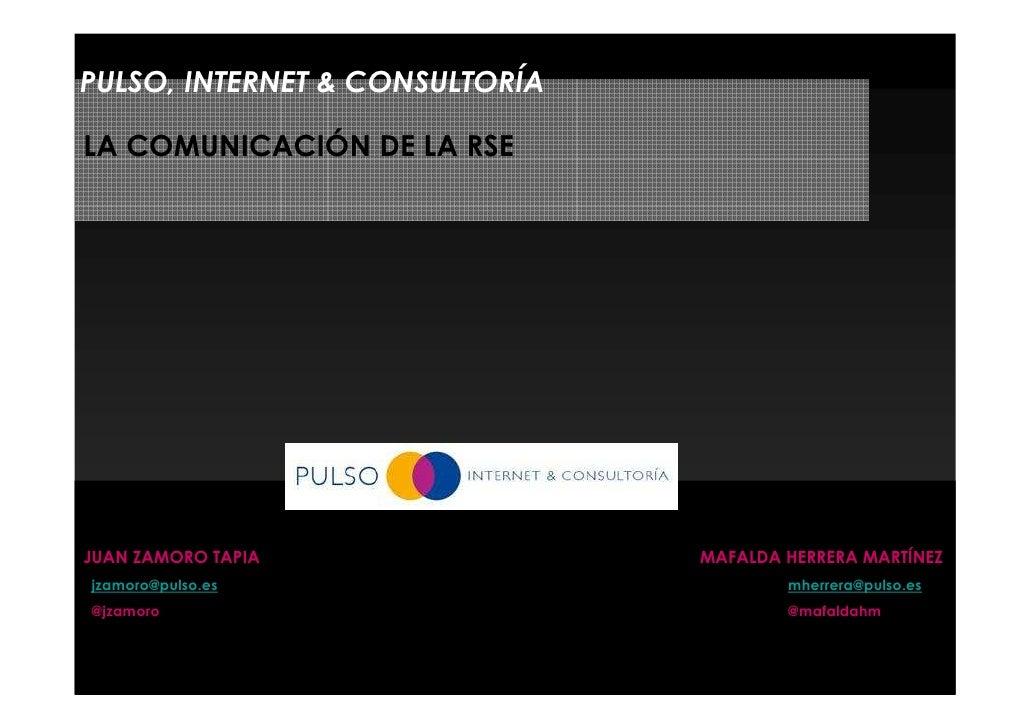 PULSO, INTERNET & CONSULTORÍALA COMUNICACIÓN DE LA RSEJUAN ZAMORO TAPIA               MAFALDA HERRERA MARTÍNEZjzamoro@puls...