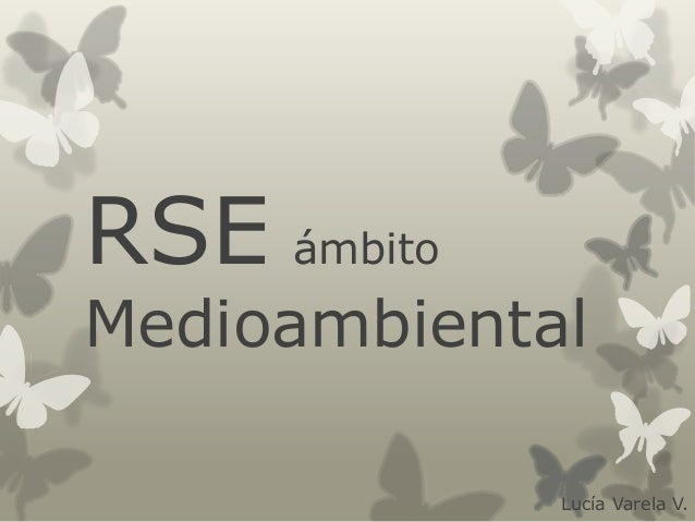 RSE ámbito Medioambiental Lucía Varela V.
