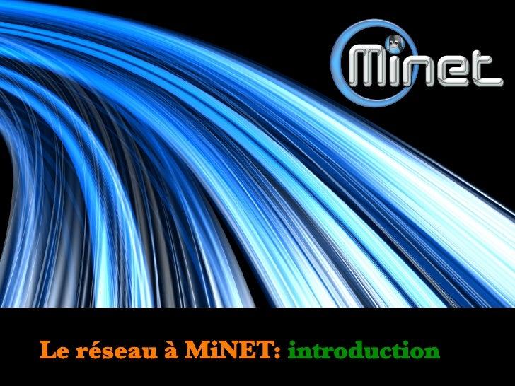 Réseau MiNET - intro newbies