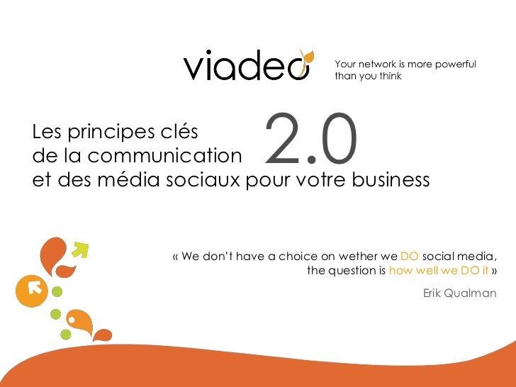 Les principes clésde la communication           2.0et des média sociaux pour votre business              « We don't have a...