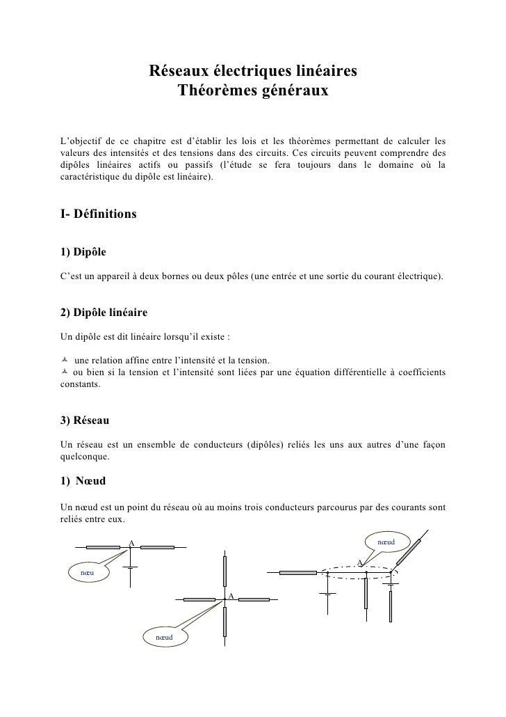 Réseaux électriques linéaires                          Théorèmes générauxL'objectif de ce chapitre est d'établir les lois ...
