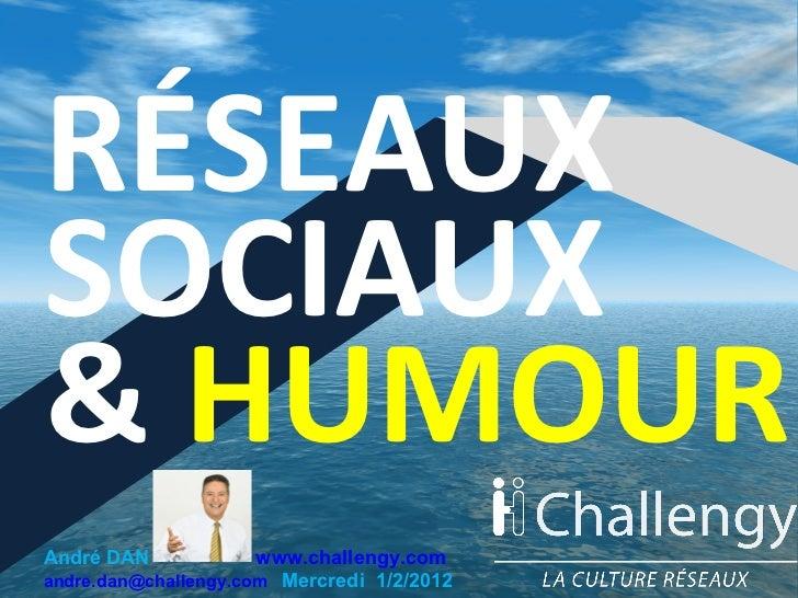 Réseaux Sociaux et Humour   André Dan 2012