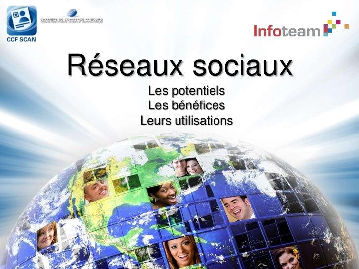 Réseaux sociaux<br />Les potentiels <br />Les bénéfices <br />Leurs utilisations<br />