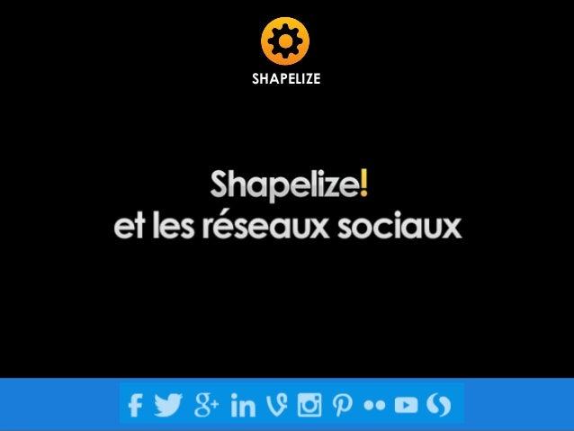 SHAPELIZE