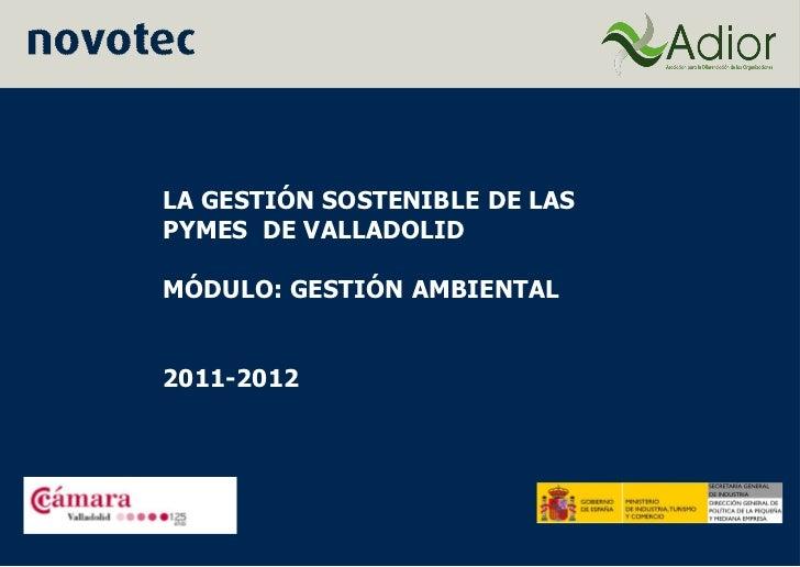 LA GESTIÓN SOSTENIBLE DE LASPYMES DE VALLADOLIDMÓDULO: GESTIÓN AMBIENTAL2011-2012