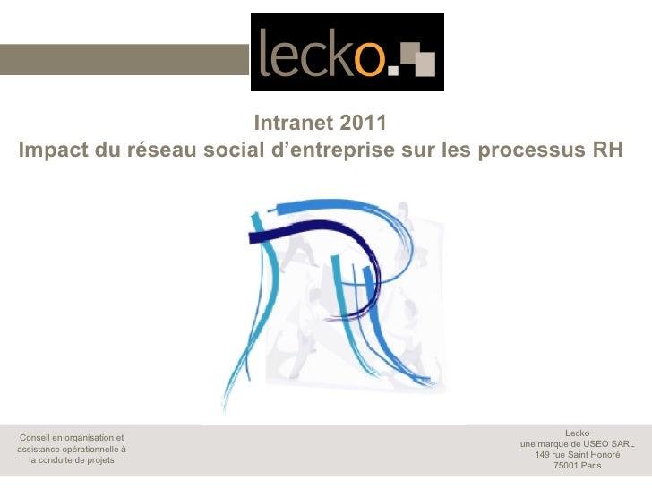 Intranet 2011Impact du réseau social d'entreprise sur les processus RH                                                    ...