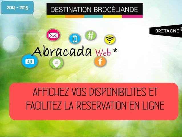 #  Abracada Web *  AFFICHEZ VOS DISPONIBILITES ET FACILITEZ LA RESERVATION EN LIGNE  2014 - 2015