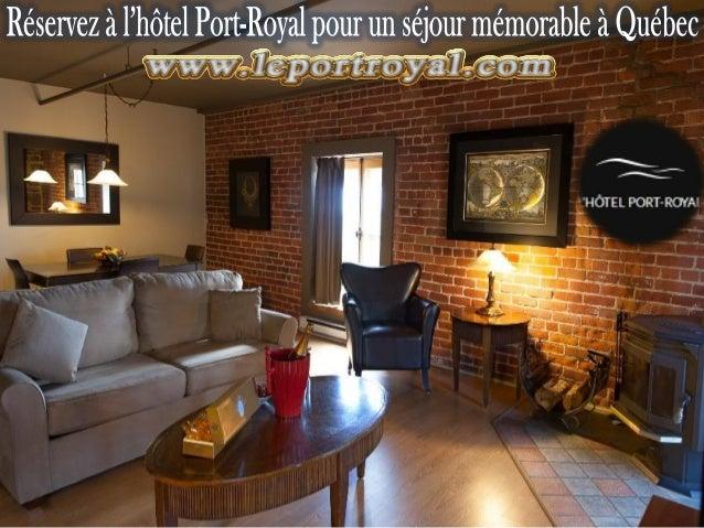 Les meilleurs hôtels à Québec? Un seul nom à retenir : l'Hôtel Port-Royal. Reconnu comme l'une des meilleures adresses dan...