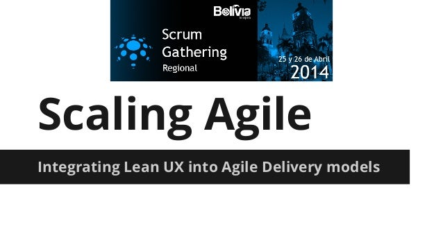 Scaling Agile Integrating Lean UX into Agile Delivery models