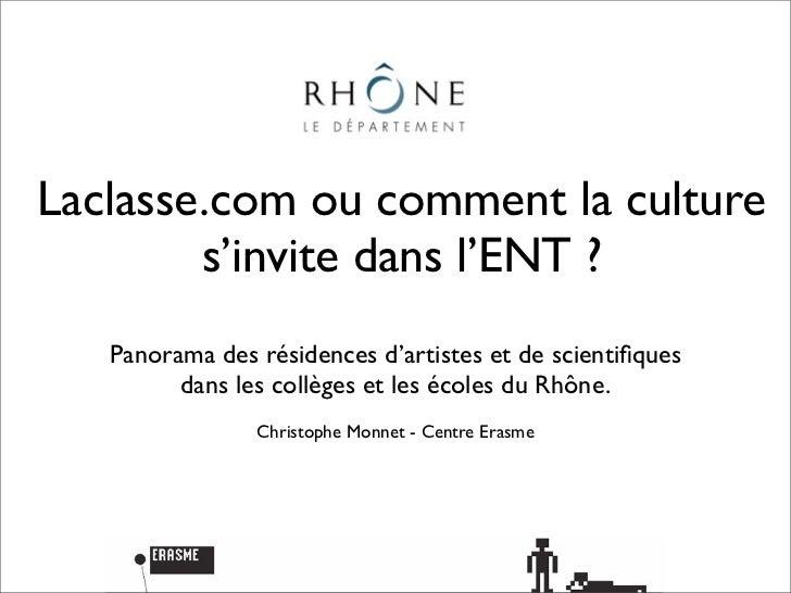 Laclasse.com ou comment la culture        s'invite dans l'ENT ?   Panorama des résidences d'artistes et de scientifiques   ...