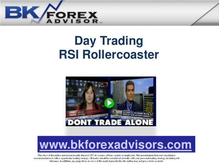 Day Trading  RSI Rollercoasterwww.bkforexadvisors.com