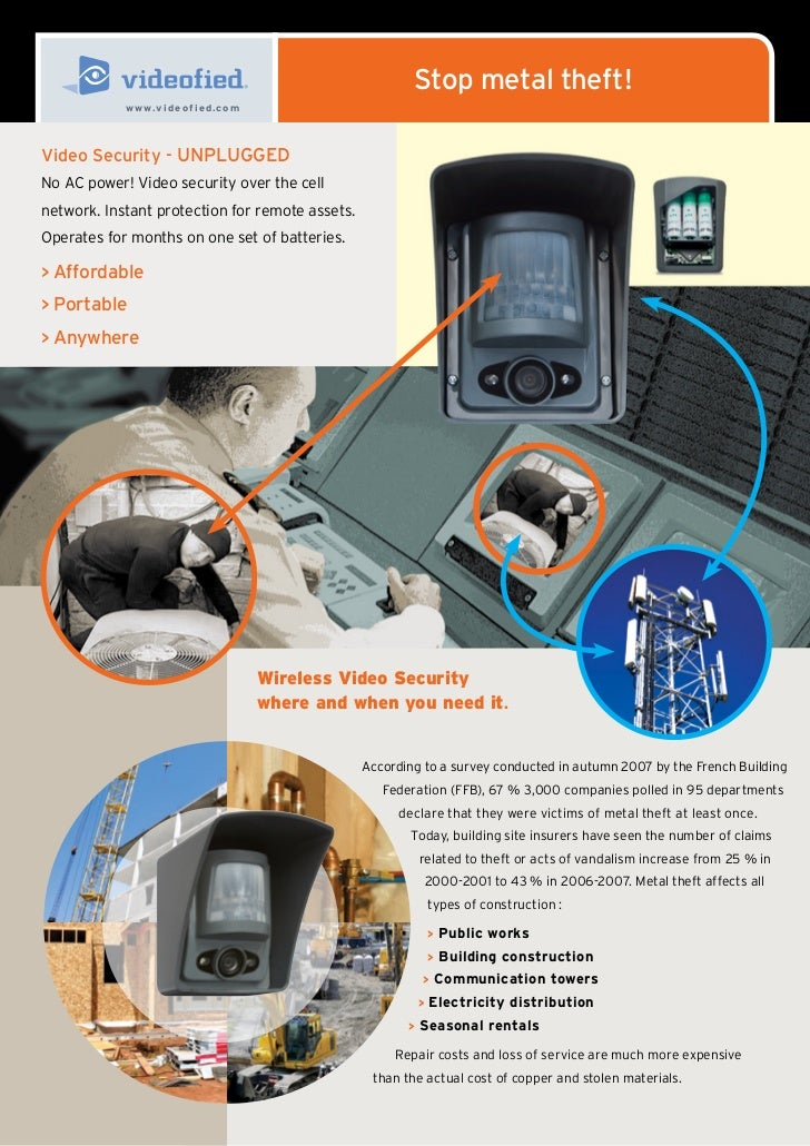 Stop metal theft!            w w w. v i d e o f i e d.c o mVideo Security - UNPLUGGEDNo AC power! Video security over the ...