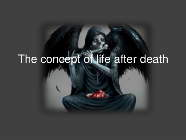 The concept of life after death