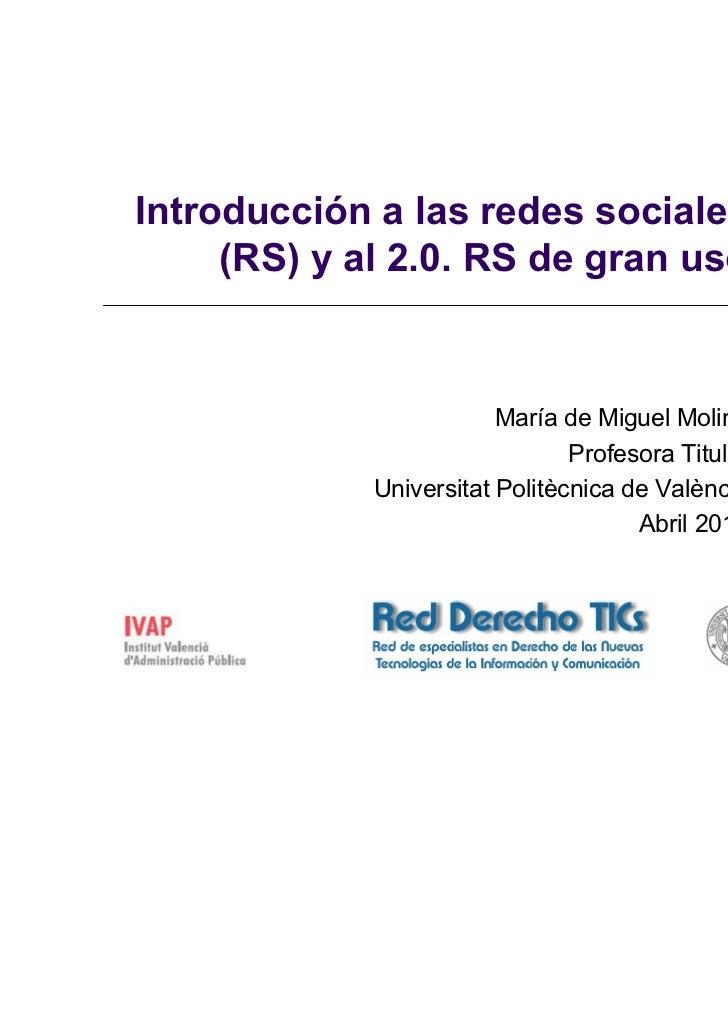 Introducción a las redes sociales     (RS) y al 2.0. RS de gran uso                         María de Miguel Molina        ...