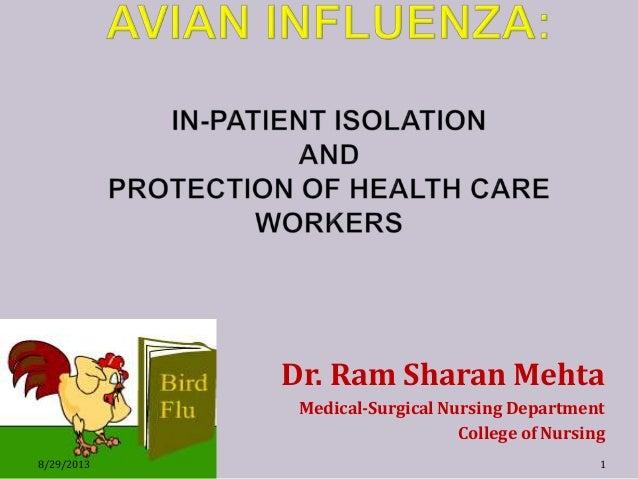 Dr. Ram Sharan Mehta Medical-Surgical Nursing Department College of Nursing 8/29/2013 1