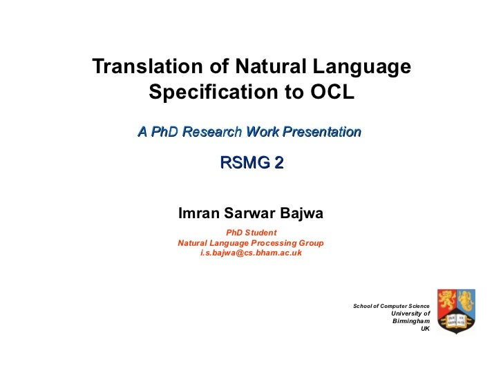 Translation of Natural Language Specification to OCL A PhD Research Work Presentation     RSMG 2 Imran Sarwar Bajwa PhD St...