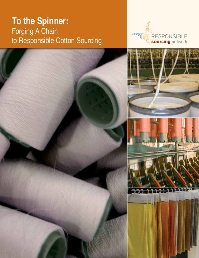 Responsible Sourcing Network | 1To the Spinner: Forging A Chain to Responsible Cotton SourcingTo the Spinner:Forging A Cha...