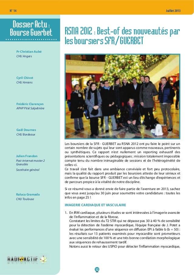 N° 14 12 Juillet 2013 RSNA 2012 : Best-of des nouveautés par lesboursiersSFR/GUERBET Les boursiers de la SFR - GUERBET au ...