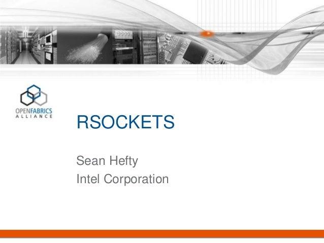 RSOCKETS Sean Hefty Intel Corporation