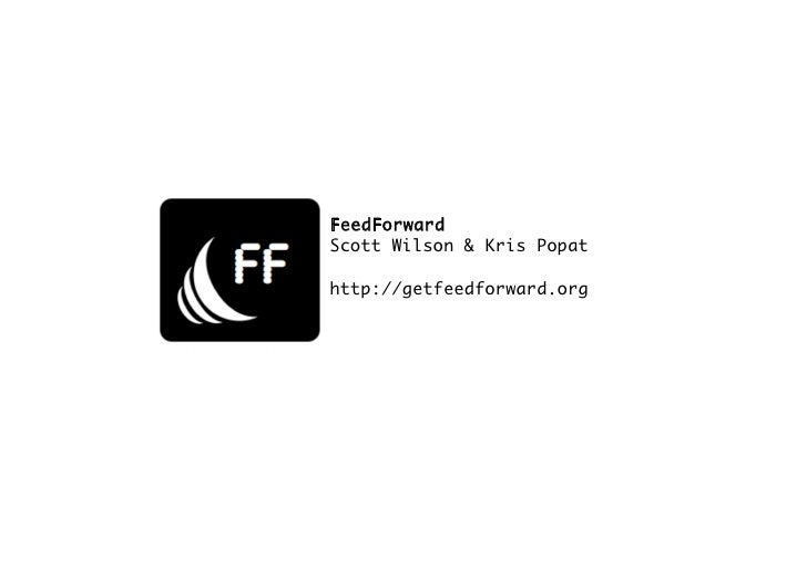 FeedForward Scott Wilson & Kris Popat  http://getfeedforward.org