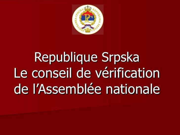 Republique  Srpska Le conseil de vérification de l'Assemblée nationale