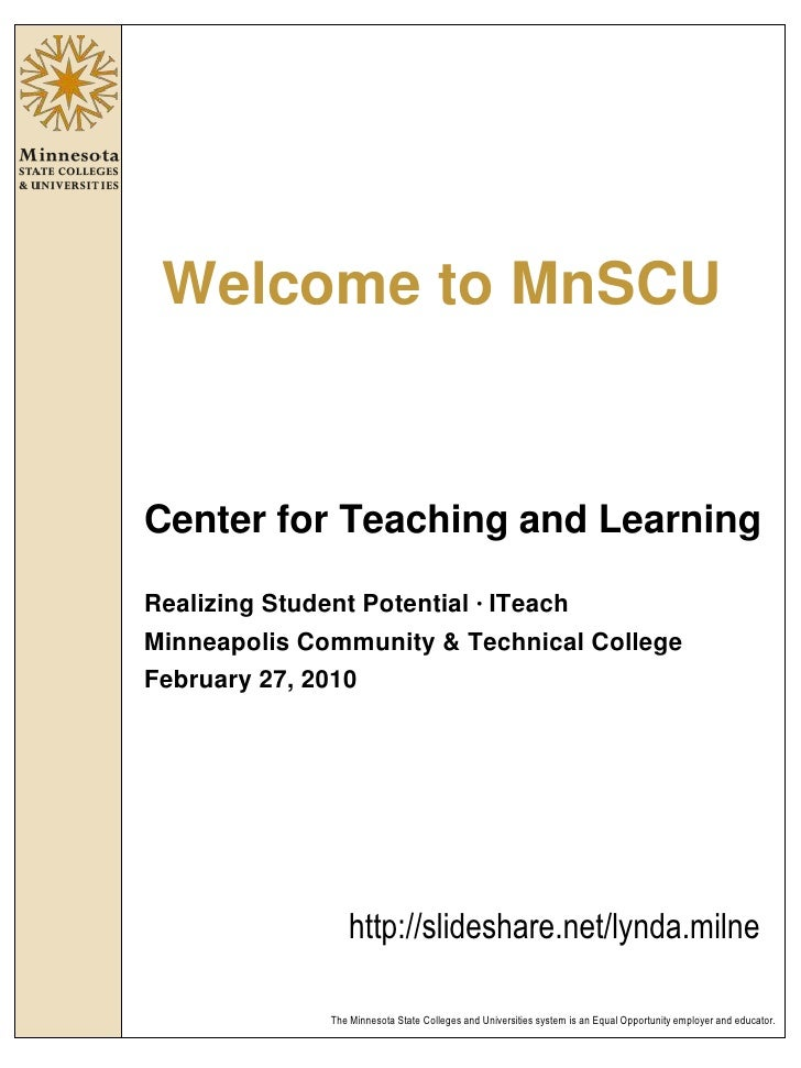 Welcome to MnSCU<br />Center for Teaching and Learning<br />Realizing Student Potential · ITeach<br />Minneapolis Communit...