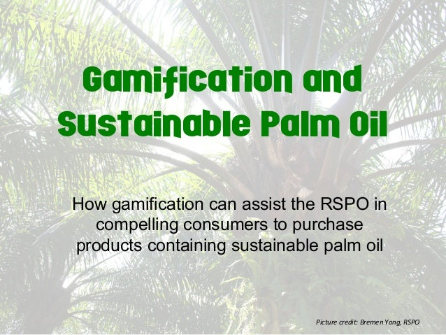 Gamification and Sustainable Palm Oil