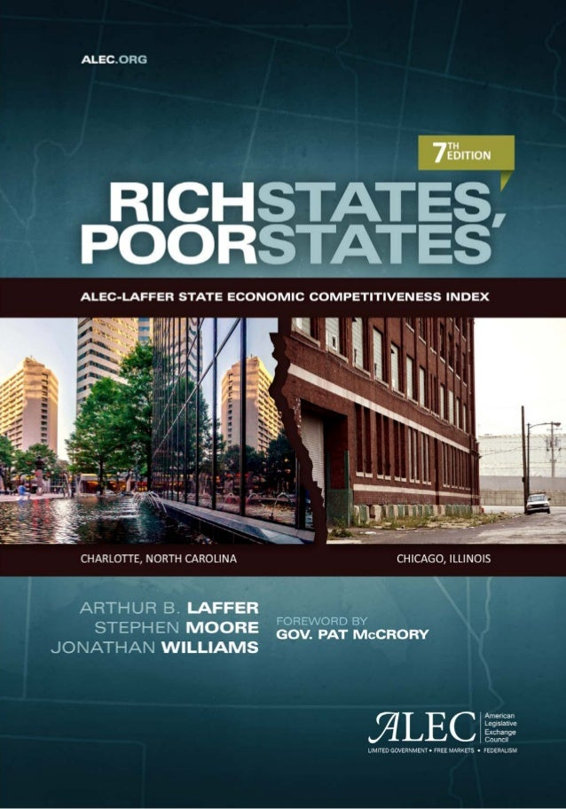 Rich States, Poor States  ALEC-Laffer State Economic Competitiveness Index  Arthur B. Laffer  Stephen Moore  Jonathan Will...