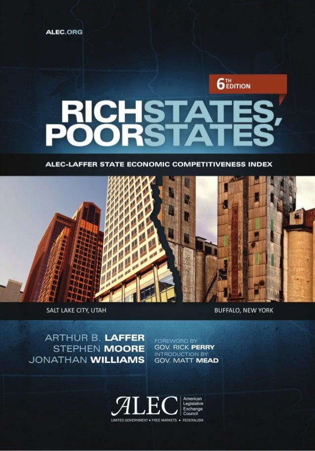 Rich States, Poor StatesALEC-Laffer State Economic Competitiveness IndexArthur B. LafferStephen MooreJonathan Williams