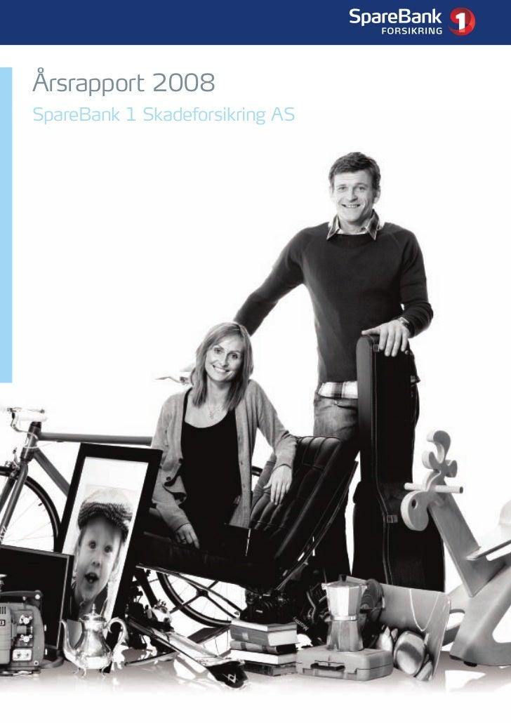 Årsrapport 2008 for SpareBank 1 Skadeforsikring AS
