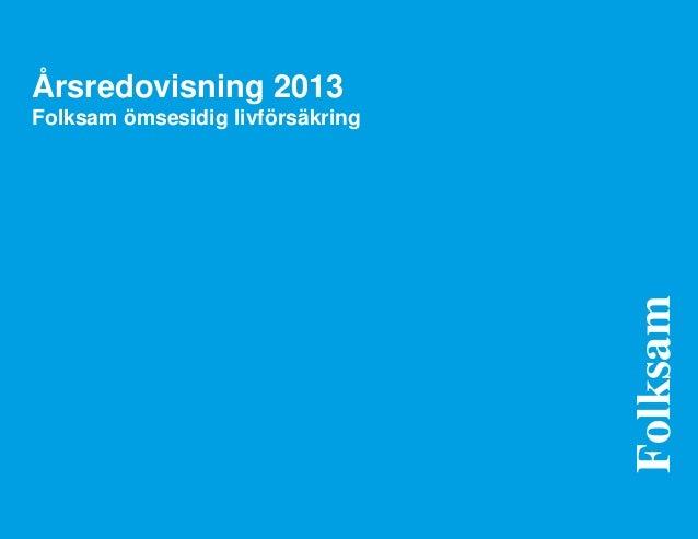 Årsredovisning 2013 Folksam ömsesidig livförsäkring Folksam