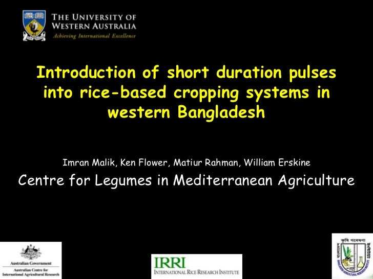 Introduction of short duration pulses   into rice-based cropping systems in            western Bangladesh      Imran Malik...