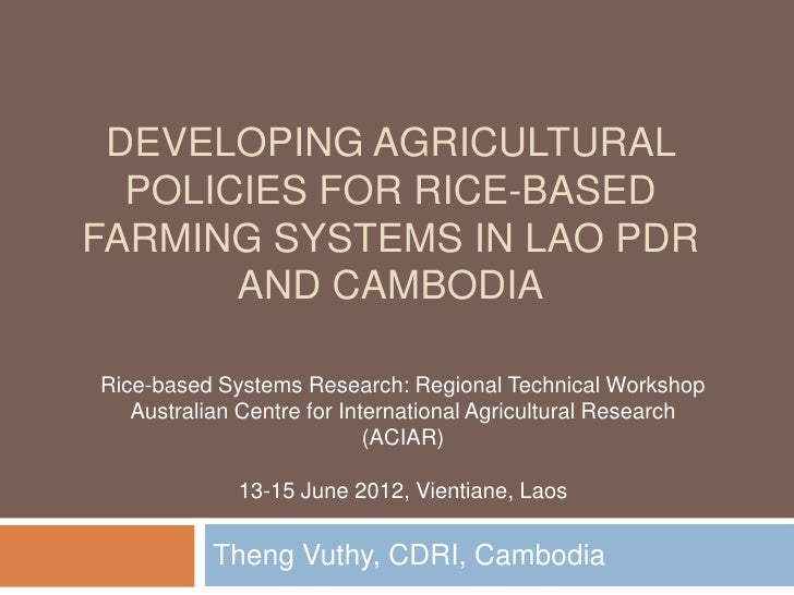 Developing Agricultural Policies for Rice-Based Farming Systems in Lao PDR and Cambodia