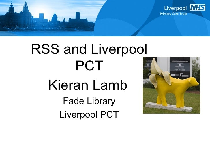 RSS and Liverpool PCT Kieran Lamb   Fade Library Liverpool PCT