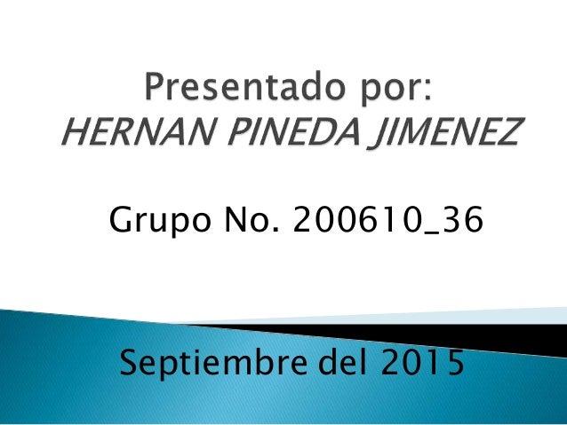 Grupo No. 200610_36 Septiembre del 2015