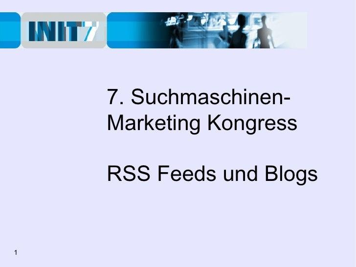 7. Suchmaschinen- Marketing Kongress RSS Feeds und Blogs