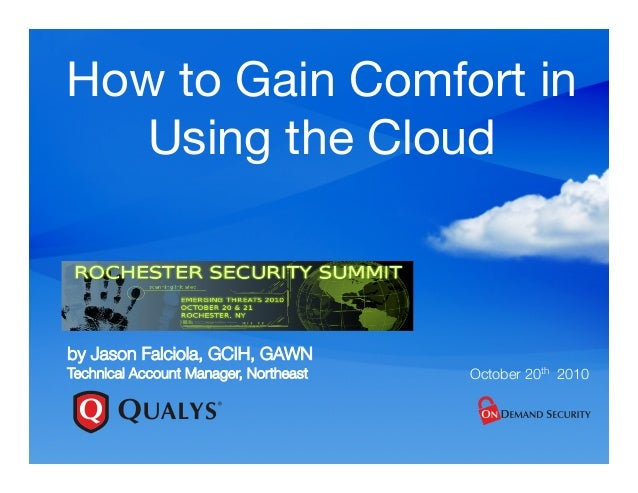 How to Gain Comfort in Using the Cloud by Jason Falciola, GCIH, GAWN! Technical Account Manager, Northeast  October 20th 2...