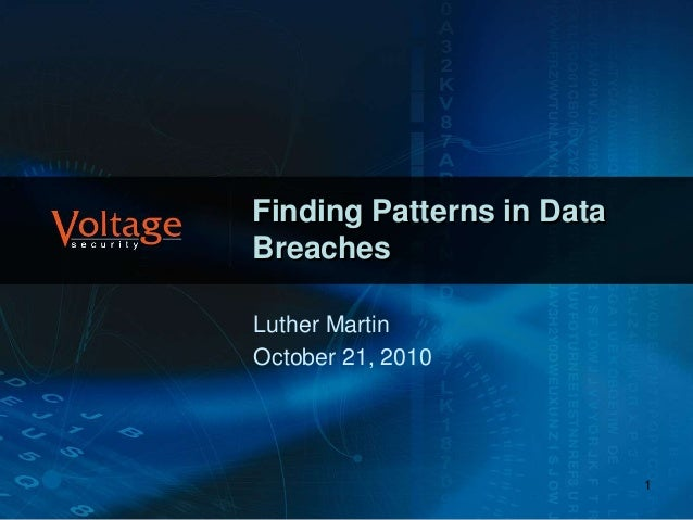1 Finding Patterns in Data Breaches Luther Martin October 21, 2010