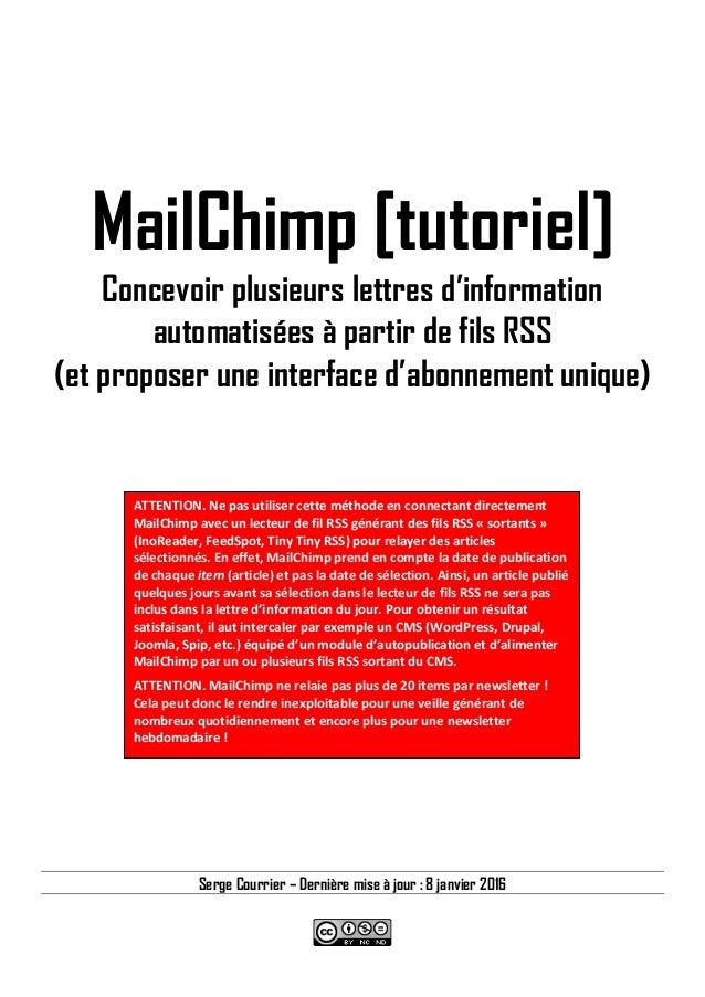 Serge Courrier – Décembre 2014 MailChimp [tutoriel] Concevoir plusieurs lettres d'information automatisées à partir de fil...
