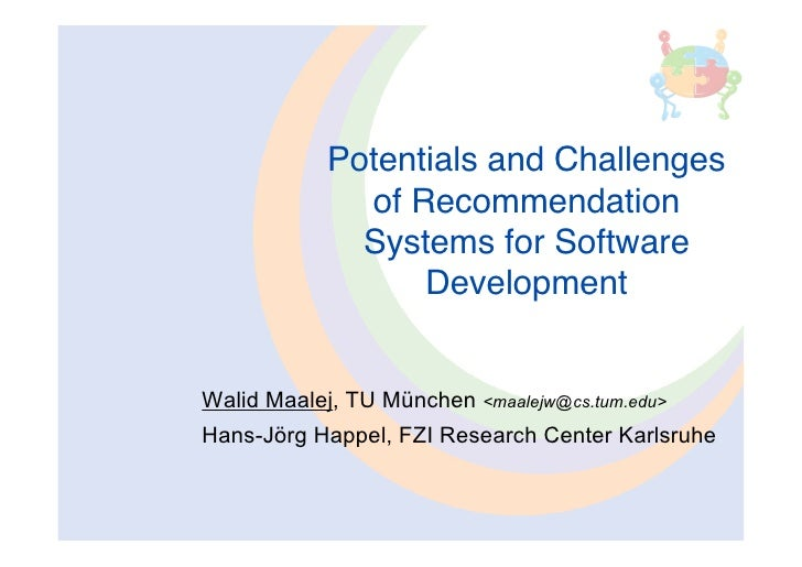Potential And Challenges of Recommendation Systems for Software Development