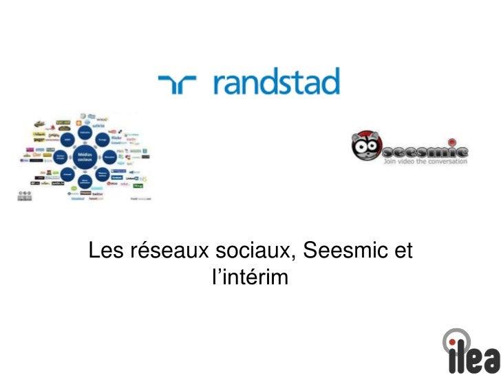 Les réseaux sociaux, Seesmic et l'intérim<br />