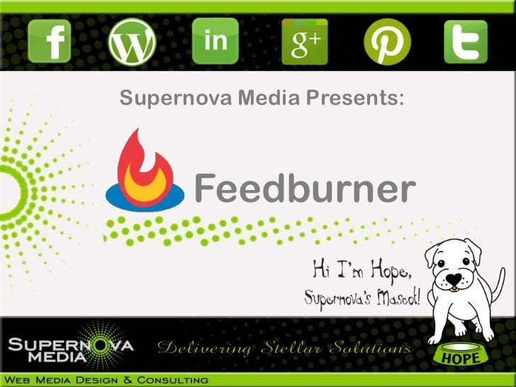 Supernova Media Presents:      Feedburner